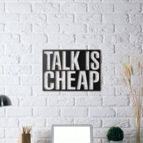 Metal wall art Talk is cheap