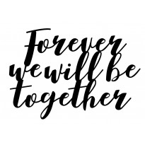 Tableau déco en acier Forever we will be together