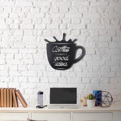 Tableau déco en acier Coffee is always good idea